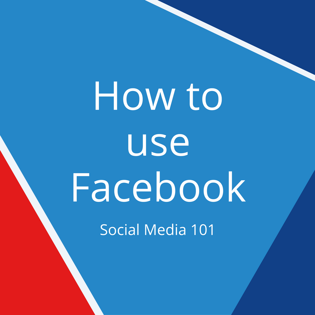 how-to-use-facebook-social-media-101