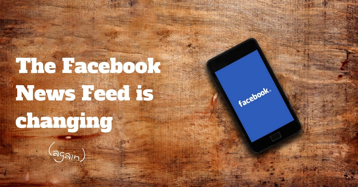 The Facebook News Feed is changing